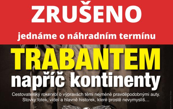 TRABANTEM NAPŘÍČ KONTINENTY - ZRUŠENO!