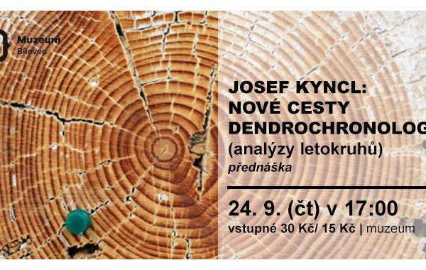 Josef Kyncl: NOVÉ CESTY DENDROCHRONOLOGIE – analýzy letokruhů